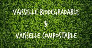 vaisselle-biodégradable-compostable-différence-zeapack